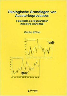 Ökologische Grundlagen von Aussterbeprozessen: Fallstudien an Heuschrecken (Caelifera et Ensifera) [Ecological Basis of Extinction Processes: Case Studies on Grasshoppers (Caelifera and Ensifera)]