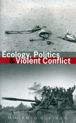 Ecology, Politics and Violent Conflict