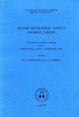British Bryological Society Diamond Jubilee: Proceedings of the Jubilee Meeting held in Bedford College, London, 17-18 September, 1983