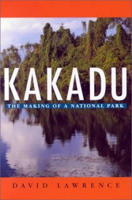 Kakadu: The Making of a National Park