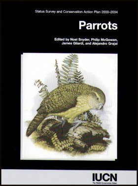 Parrots: Status Survey and Conservation Action Plan 2000-2004