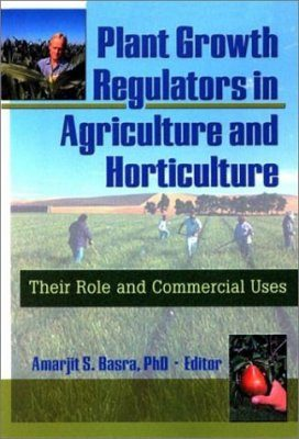 Plant Growth Regulators in Agriculture and Horticulture