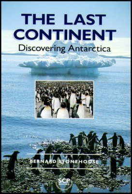 The Last Continent: Discovering Antarctica
