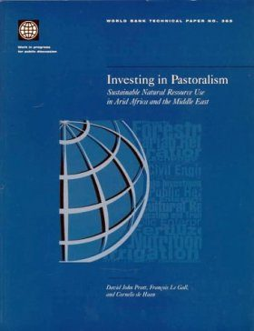 Investing in Pastoralism: Sustainable Natural Resource Use in Arid Africa and the Middle East