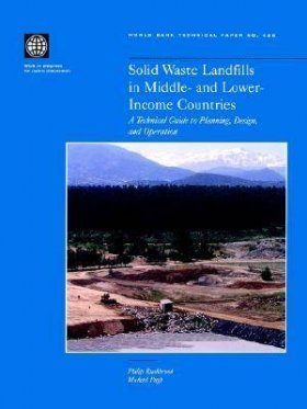 Solid Waste Landfills in Middle and Lower-Income Countries: A Technical Guide to Planning, Design, and Operation
