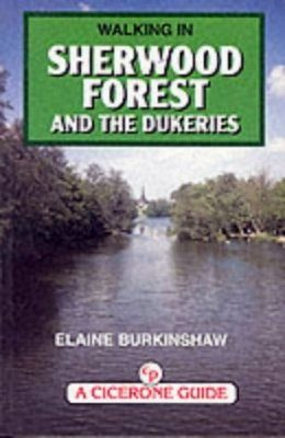 Cicerone Guides: Walking in Sherwood Forest & The Dukeries