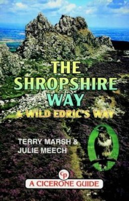 Cicerone Guides: The Shropshire Way & Wild Edric's Way