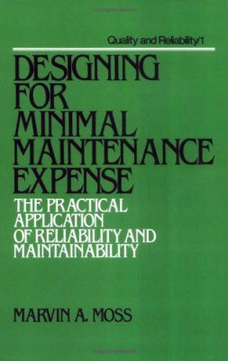 Designing for Minimal Maintenance Expense: The Practical Application of Reliability and Maintainability