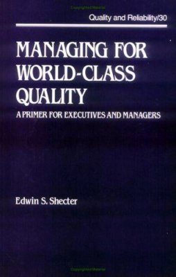 Managing for World-Class Quality: A Primer for Executives and Managers