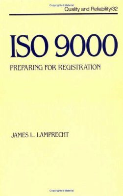 ISO 9000: Preparing for Registration