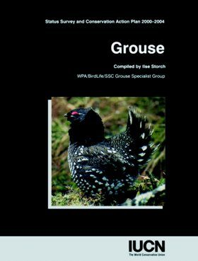 Grouse: Status Survey and Conservation Action Plan: 2000-2004