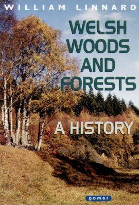 Welsh Woods and Forests: A History