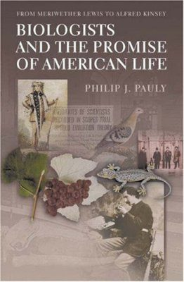 Biologists and the Promise of American Life