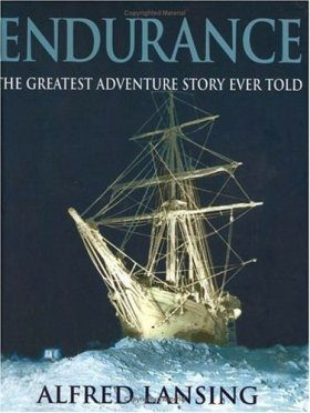 Endurance: The Greatest Adventure Story Ever Told