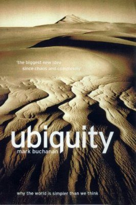 Ubiquity: Why the World is Simpler than We Think