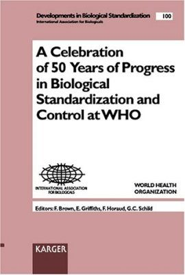 A Celebration of 50 Years of Progress in Biological Standardization and