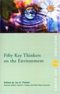 Fifty Key Thinkers on the Environment