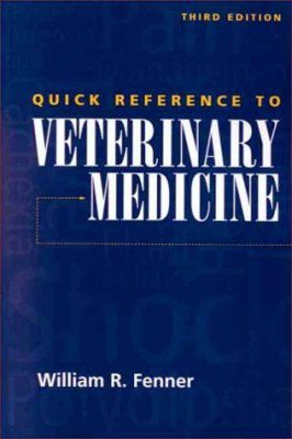 Quick Reference Guide To Veterinary Medicine