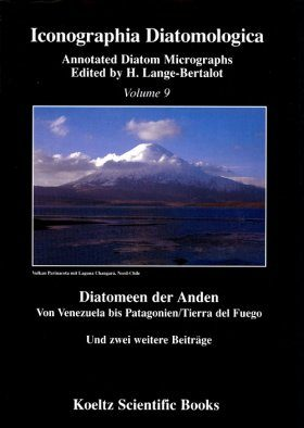 Iconographia Diatomologica, Volume 9: Diatomeen der Anden / Diatoms of the Andes