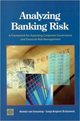 Analyzing Banking Risk: A Framework for Assessing Corporate Governance and Financial Risk Management