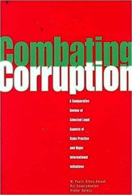 Combating Corruption: A Comparative Review of Selected Legal Aspects of State Practice and International Initiatives