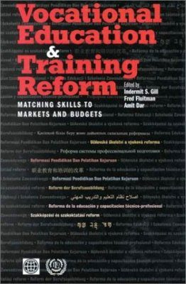 Vocational Education and Training Reform: Matching Skills to Markets and Budgets