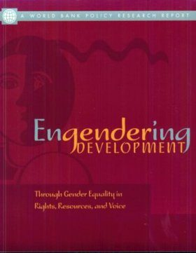 Engendering Development: Enhancing Development through Attention to Gend er