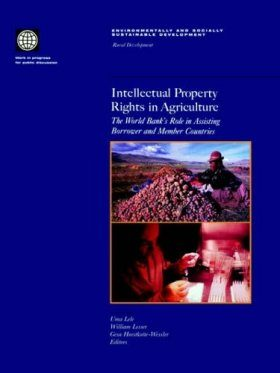 Intellectual Property Rights in Agriculture: The World Bank's Role in Assisting Borrower and Member Countries
