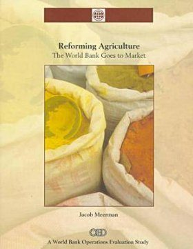 Reforming Agriculture: The World Bank Goes to Market