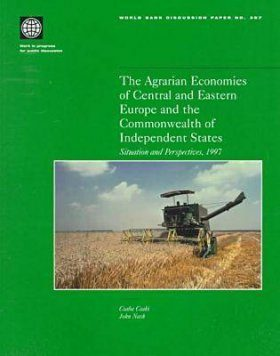 The Agrarian Economics of Central and Eastern Europe and the Commonwealth of Independent States: Situation and Perspectives, 1997