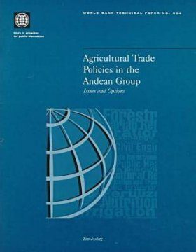 Agricultural Trade Policies in the Andean Group: Issues and Option