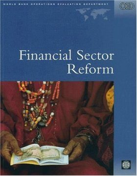 Financial Sector Reform: A Review of World Bank Assistance