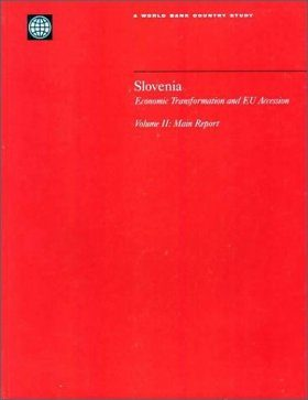 Slovenia, Economic Transformation and EU Accession, Volume 2