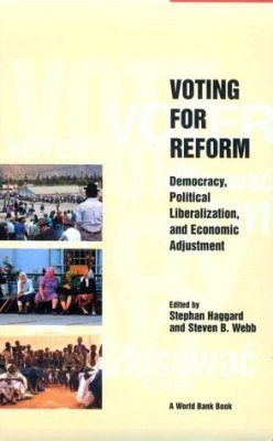 Voting for Reform: Democracy, Political Liberalization, and Economic Adj ustment