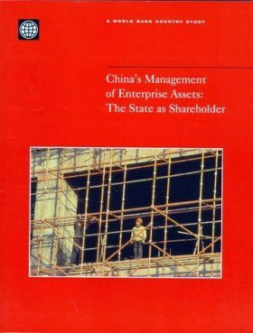 China's Management of Enterprise Assets: The State as a Shareholder