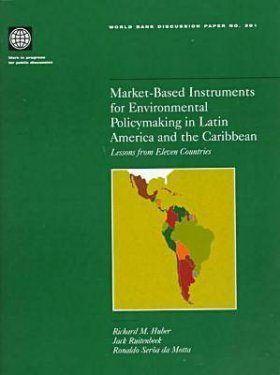 Market-Base Instruments fro Environmental Policymaking in Latin America and the Caribbean: Lessons from Eleven Countries