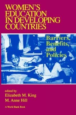 Womens's Education in Developing Countries: Barriers, Benefits and Polic ies