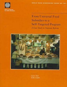 From Universal Food Subsidies to a Self-Targeted Program: A Case Study i n Tunisian Reform