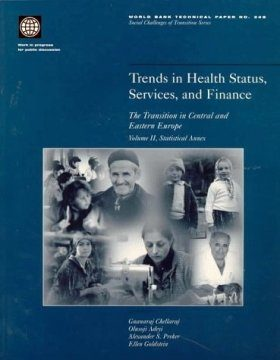 Trends in Health Staus, Service, and Finance: The Transition in Central and Eastern Europe, Volume 2. Statistical Annex