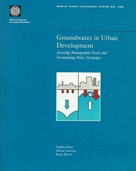 Groundwater in Urban Development: Assessing Management Needs and Formula ting Policy Strategies