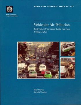 Vehicular Air Pollution: Experiences from Seven Latin American Urban Cen tres