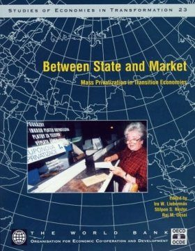 Between State and Market: Mass Privatization in Transition Economies