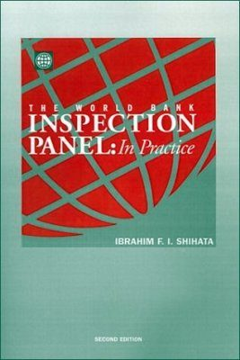 The World Bank Inspection Panel. Second Edition: In Practice