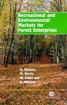 Recreational and Environmental Markets for Forest Enterprises