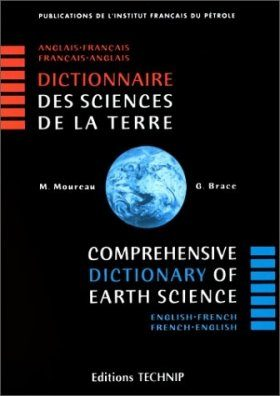 Comprehensive Dictionary of Earth Science - Dictionnaire des Sciences de la Terre: English-French French-English