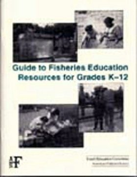 Guide to Fisheries Education Resources for Grades K-12
