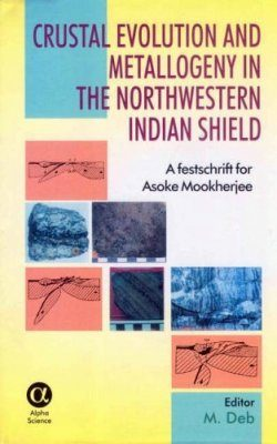 Crustal Evolution and Metallogeny in the Northwestern Indian Shield