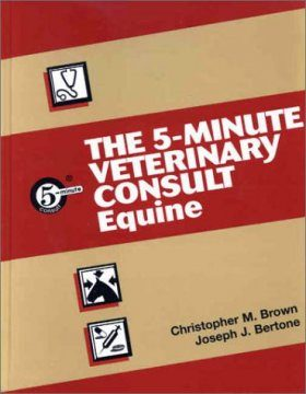 The 5 Minute Veterinary Consult - Equine