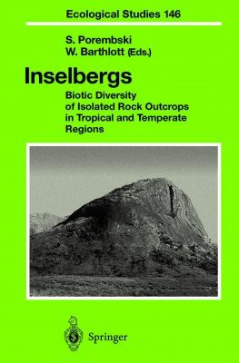 Inselbergs: Biotic Diversity of Isolated Rock Outcrops in Tropical and Temperate Regions