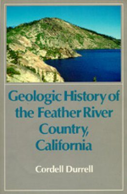 Geologic History of the Feather River Country, California
